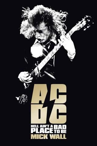 ACDC-Hell-Aint-A-Bad-Place-To-Be-by-Mick-Wall